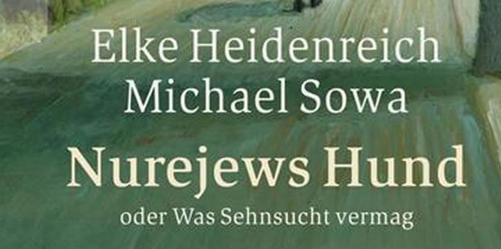 Elke Heidenreich, Michael Sowa: Nurejews Hund