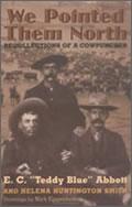 E.C. Abbott & Helena Huntington Smith: We Pointed Them North