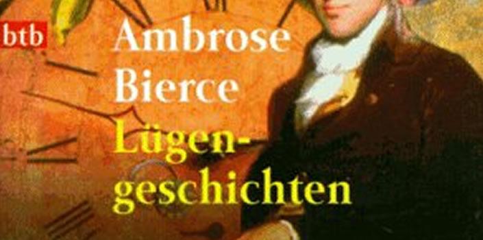 Ambrose Bierce: Lügengeschichten