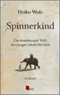 Heiko Wolz: Spinnerkind