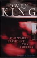 Owen King: Der wahre Präsident von Amerika
