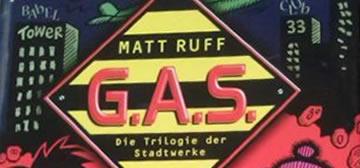 Matt Ruff: G.A.S. – Die Trilogie der Stadtwerke