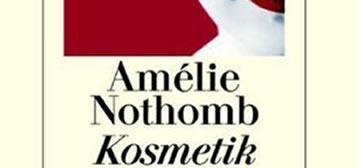 Amélie Nothomb: Kosmetik des Bösen