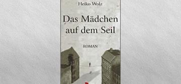 Heiko Wolz: Das Mädchen auf dem Seil