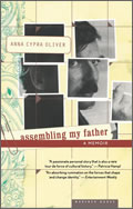 Anna Cypra Oliver: Assembling My Father