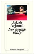 Jakob Arjouni: Der heilige Eddy