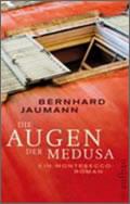 Bernhard Jaumann: Die Augen der Medusa