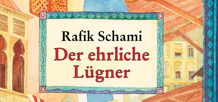 Rafik Schami: Der ehrliche Lügner