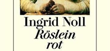 Ingrid Noll: Röslein rot