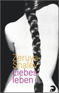 Zeruya Shalev: Liebesleben