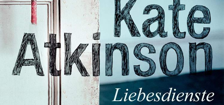 Kate Atkinson: Liebesdienste