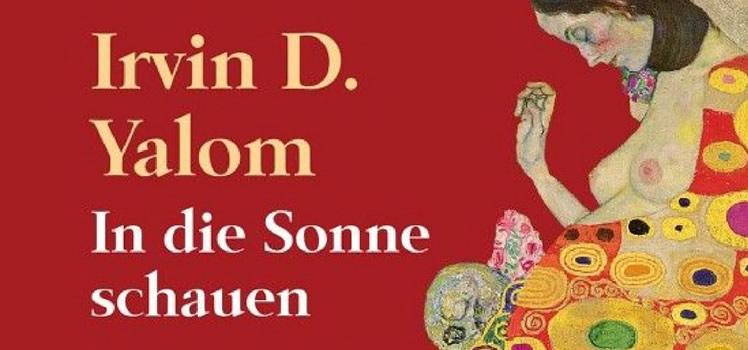 Irvin D. Yalom: In die Sonne schauen