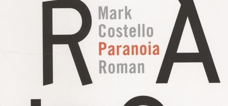 Mark Costello: Paranoia