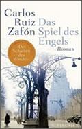 Carlos Ruiz Zafón: Das Spiel des Engels