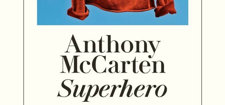 Anthony McCarten: Superhero