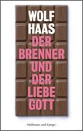 Wolf Haas: Der Brenner und der liebe Gott