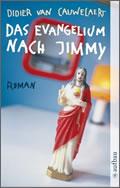 Didier van Cauwelaert: Das Evangelium nach Jimmy