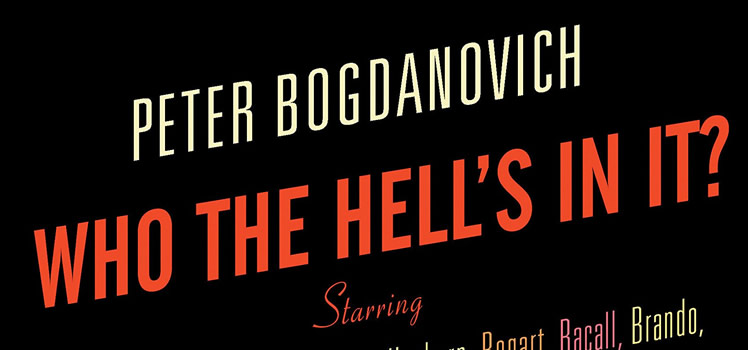 Peter Bogdanovich: Who the Hell's in it?