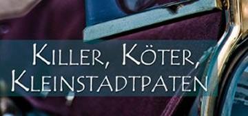 SEK Mordlust: Killer, Köter, Kleinstadtpaten