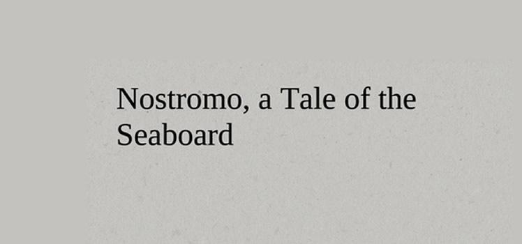Joseph Conrad: Nostromo