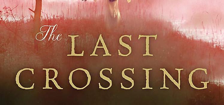 Guy Vanderhaeghe: The Last Crossing