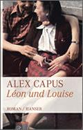 Alex Capus: Léon und Louise