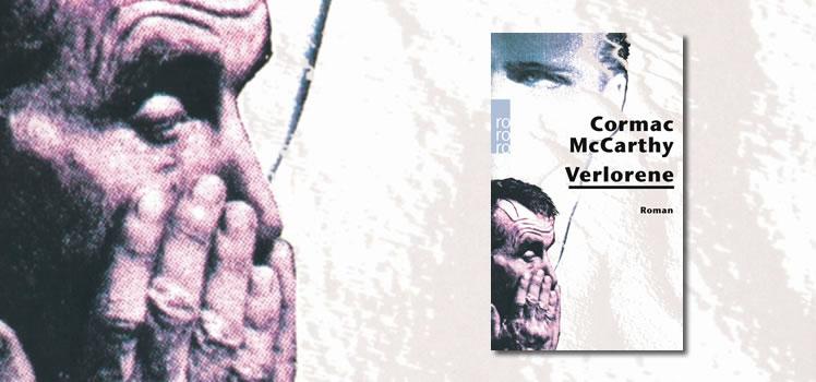 Cormac McCarthy: Verlorene