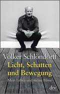 Volker Schlöndorff: Licht, Schatten und Bewegung