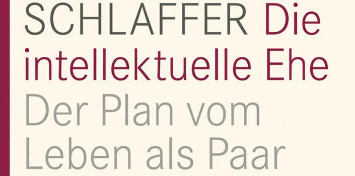 Hannelore Schlaffer: Die intellektuelle Ehe