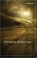 Daniel Woodrell: Winters Knochen