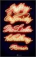 Jeffrey Eugenides: Die Liebeshandlung