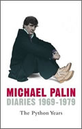 Michael Palin: Diaries 1969-1979. The Python Years