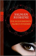 Salman Rushdie: Die bezaubernde Florentinerin