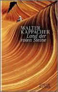 Walter Kappacher: Land der roten Steine