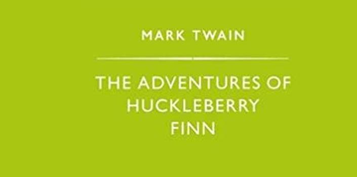 Mark Twain: The Adventures of Huckleberry Finn