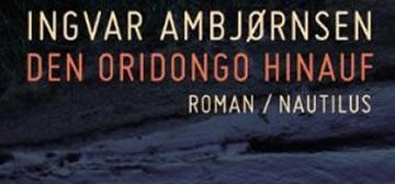 Ingvar Ambjørnsen: Den Oridongo hinauf