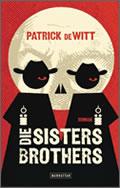 Patrick deWitt: Die Sisters Brothers