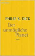 Philip K. Dick: Der unmögliche Planet