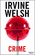 Irvine Welsh: Crime