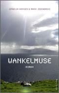 Ophelia Hansen/Mark Jischinski: Wankelmuse
