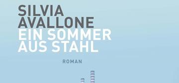 Silvia Avallone: Ein Sommer aus Stahl