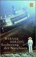 Werner Herzog: Eroberung des Nutzlosen