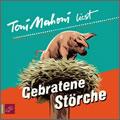 Toni Mahoni: Gebratene Störche