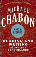 Michael Chabon: Maps & Legends