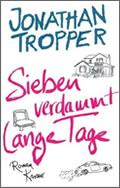 Jonathan Tropper: Sieben verdammt lange Tage