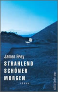 James Frey: Strahlend schöner Morgen