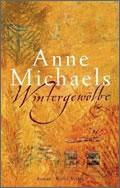 Anne Michaels: Wintergewölbe