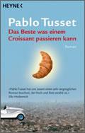 Pablo Tusset: Das Beste was einem Croissant passieren kann
