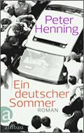 Peter Henning: Ein deutscher Sommer