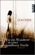 Dai Sijie: Wie ein Wanderer in einer mondlosen Nacht